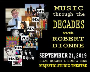 Robert Dionne Piano/Vocal Cabaret - Decades @ Majestic Studio Theatre