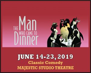 The Man Who Came to Dinner @ The Majestic Studio Theatre