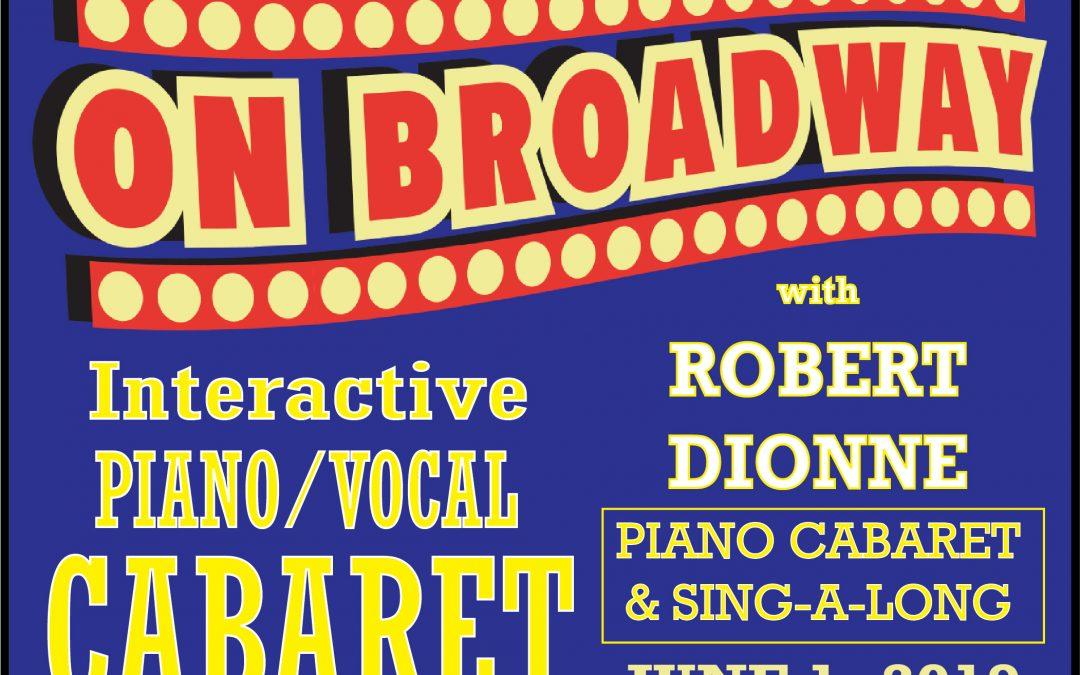 Robert Dionne Piano/Vocal Cabaret – Broadway