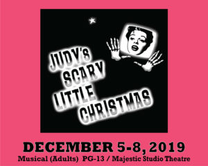 Judy's Scary Little Christmas @ The Majestic Studio Theatre